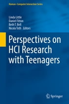 Perspectives on HCI Research with Teenagers by Linda Little