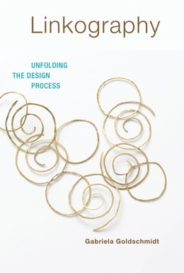 Book Linkography: Unfolding the Design Process by Gabriela Goldschmidt