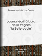 "Journal écrit à bord de la frégate ""la Belle-poule"" by Emmanuel de Las Cases"