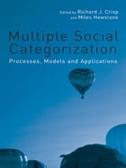 Multiple Social Categorization: Processes, Models and Applications