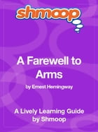 Shmoop Literature Guide: A Farewell to Arms by Shmoop