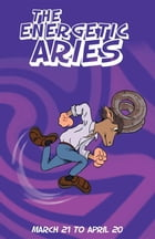 The Energetic Aries by Therrie Rosenvald