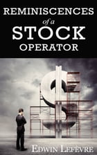 Reminiscences of a Stock Operator by Edwin Lefèvre