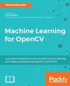 Machine Learning for OpenCV by Michael Beyeler