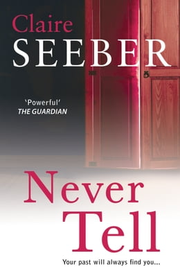Book Never Tell by Claire Seeber