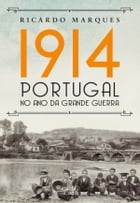 1914   Portugal no ano da Grande Guerra by Ricardo Marques