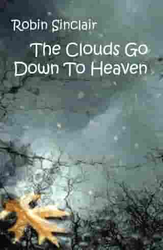 Clouds Go Down To Heaven
