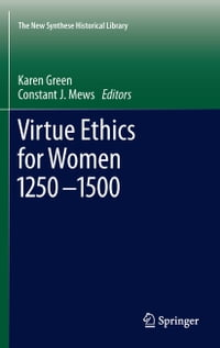Virtue Ethics for Women 1250-1500
