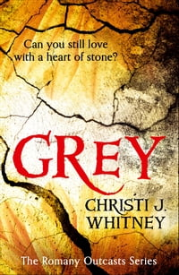 Grey (The Romany Outcasts Series, Book 1)