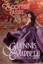 Scottish Lasses: The Boxed Set by Glynnis Campbell