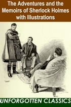 The Adventures and the Memoirs of Sherlock Holmes with Illustrations by Arthur Conan Doyle