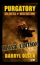 Purgatory: Soldiers of Misfortune (Black Edition) by Darryl Olsen