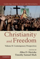 Christianity and Freedom: Volume 2, Contemporary Perspectives