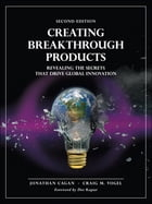 Creating Breakthrough Products: Revealing the Secrets that Drive Global Innovation