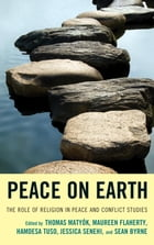 Peace on Earth: The Role of Religion in Peace and Conflict Studies