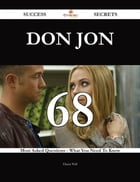 Don Jon 68 Success Secrets - 68 Most Asked Questions On Don Jon - What You Need To Know