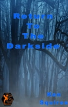 Return To The Darkside by Ken Squires