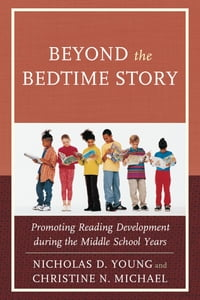 Beyond the Bedtime Story: Promoting Reading Development during the Middle School Years