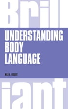 Understanding Body Language, revised 1st edn by Max Eggert