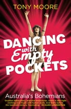 Dancing with Empty Pockets: Australia's Bohemians Since 1860