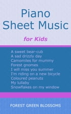 Piano Sheet Music for Kids by Forest Green Blossoms