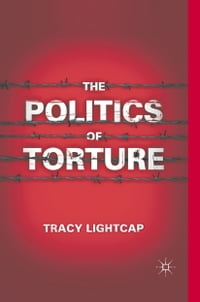 The Politics of Torture