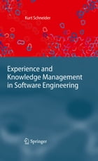 Experience and Knowledge Management in Software Engineering by Kurt Schneider