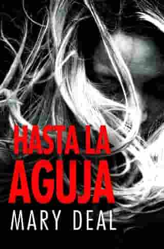 Hasta la Aguja by Mary Deal
