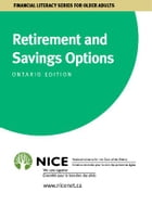 Retirement And Savings Options: for Ontario Canada by National Initiative for the Care of the Elderly
