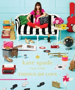 Book kate spade new york: things we love: twenty years of inspiration, intriguing bits and other… by kate spade new york