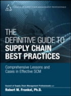 The Definitive Guide to Supply Chain Best Practices: Comprehensive Lessons and Cases in Effective…
