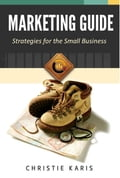 Marketing Guide: Strategies for the Small Business
