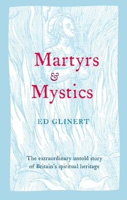 Book Martyrs and Mystics by Ed Glinert