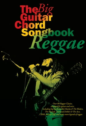 The Big Guitar Chord Songbook: Reggae [Lyrics and Chords]