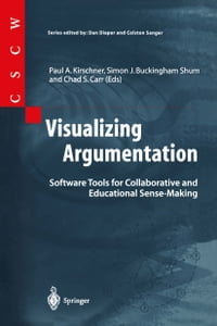 Visualizing Argumentation: Software Tools for Collaborative and Educational Sense-Making