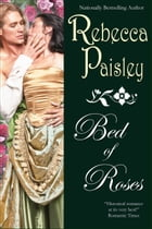 Bed of Roses by Rebecca Paisley