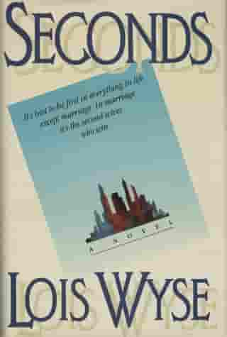 Seconds: A Novel by Lois Wyse