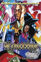 The Routine: Volume I by Robert D Gordon
