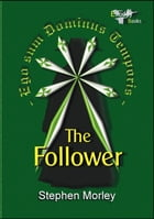 The Follower by Stephen Morley