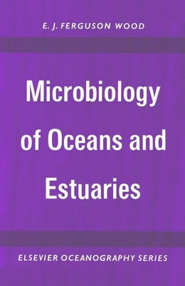Book Microbiology of Oceans and Estuaries by Ferguson Wood, E. J.