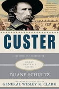 Custer: Lessons in Leadership 681032de-de29-4fa7-8f47-50467d8bdfb5
