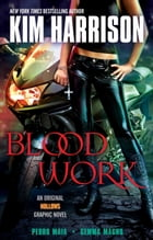 Blood Work: An Original Hollows Graphic Novel by Kim Harrison