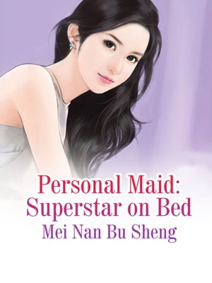 Personal Maid: Superstar on Bed: Volume 2