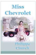 Miss Chevrolet by Philippa Church
