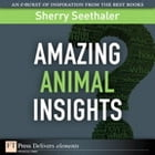 Amazing Animal Insights by Sherry Seethaler