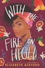 With the Fire on High Cover Image