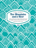 Two Mountains and a River: I made a resolve not to begin climbing until assured by a plague of flies that summer had really com by H.W. Tilman