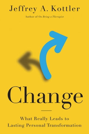 Change What Really Leads to Lasting Personal Transformation