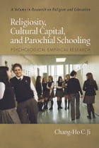 Religiosity, Cultural Capital, and Parochial Schooling: Psychological Empirical Research