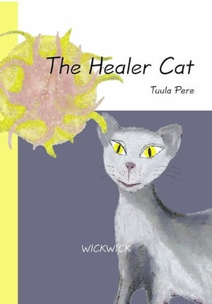The Healer Cat by Tuula Pere